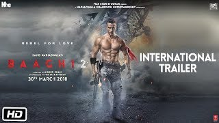 Baaghi 2 International Trailer | Tiger Shroff | Disha Patani | Sajid Nadiadwala | Ahmed Khan