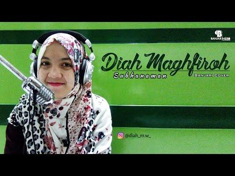 Subhanaman - Diah Maghfiroh  (EDM Banjari Version )
