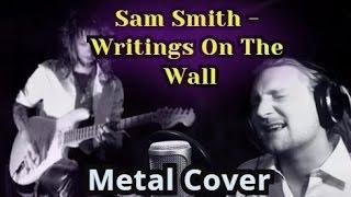 Sam Smith - WRITINGS ON THE WALL Goes Metal