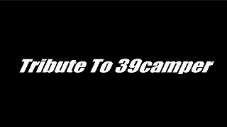 """Impersonation ShoutOut No. 1  """"39Camper"""""""