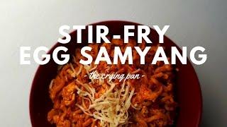 STIR-FRY EGG SAMYANG Recipe | Resep SAMYANG GORENG TELUR | THE CRYING PAN