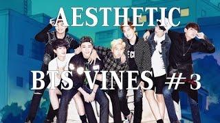 BTS VINES {aesthetic} #3