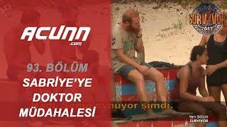 Sabriye'ye Doktor Müdahalesi | Bölüm 93 | Survivor 2017