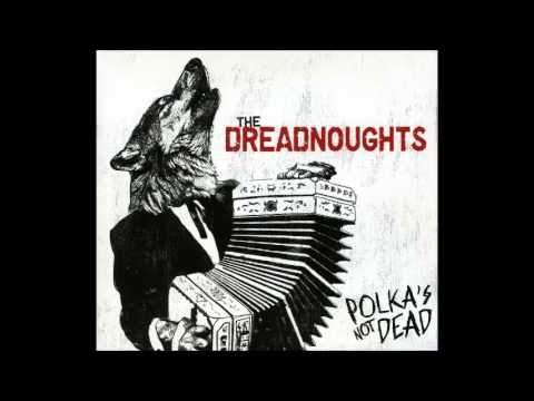 The Dreadnoughts -  Polka's Not Dead [Full Album]