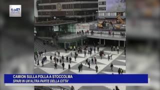 CAMION SULLA FOLLA A STOCCOLMA, SPARI IN UN'ALTRA PARTE DELLA CITTA'