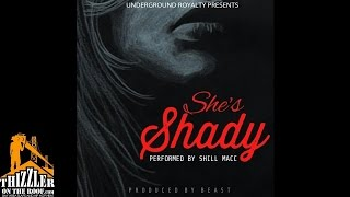 Shill Macc - She's Shady [Thizzler.com Exclusive]