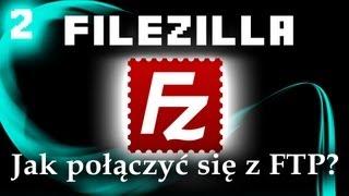 #2 Jak połączyć się z FTP FileZilla