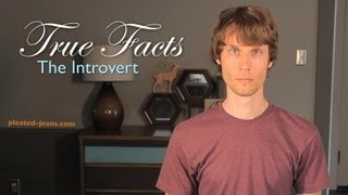 True Facts About the Introvert