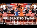 'Girls Like To Swing' Full AUDIO Song   Dil Dhadakne Do   T-Series