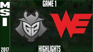 Team WE vs G2 Esports Highlights Game 1 - MSI Semifinal 2017 - WE vs G2 G1