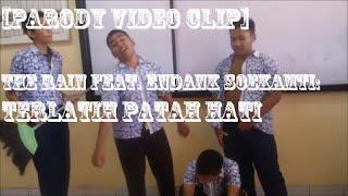 [Parody Video Clip] The Rain Feat. Endank Soekamti - Terlatih Patah Hati