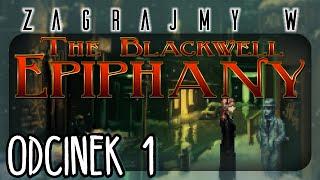 The Blackwell Epiphany | Zagrajmy w - Odcinek 1
