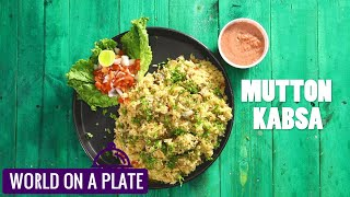 How to make Mutton Kabsa | World on a Plate | Manorama Online Recipe
