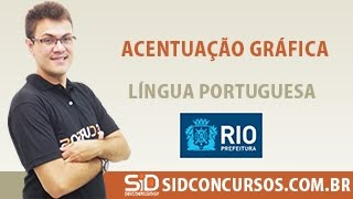 Aula 25/45 - Concurso da Prefeitura do Rio 2016 - Acentuação Gráfica - Língua Portuguesa