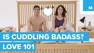 Cuddling is Badass - Love 101