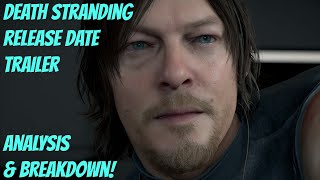 DEATH STRANDING RELEASE DATE REVEAL TRAILER BREAKDOWN AND ANALYSIS!