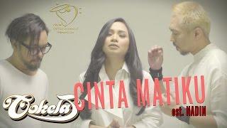 COKELAT - CINTA MATIKU Ost. NADIN - Official Lyrics Video