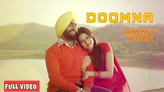 Doomna | Full Video Song | Ammy Virk | Parmish Verma | Latest Punjabi Songs 2017 |