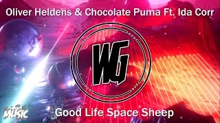 Oliver Heldens & Chocolate Puma Ft. Ida Corr - Good Life Space Sheep (WilkiG Mashup)