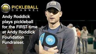Andy Roddick Plays Pickleball for the First Time!