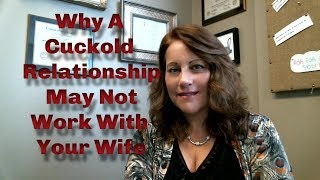 Why A Cuckold Relationship May Not Work With Your Wife