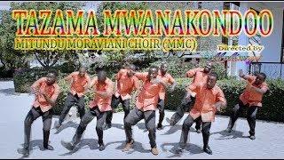 MITUNDU MORAVIAN CHOIR (MMC)_TAZAMA MWANAKONDOO (Official Video)