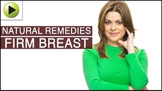 Firm Breast - Natural Ayurvedic Home Remedies