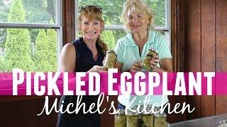 Pickled Eggplant at Nancy