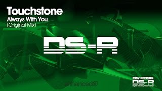 Touchstone - Always With You (Original Mix) [OUT NOW]