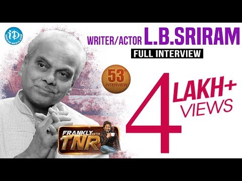 LB Sriram Exclusive Interview | Frankly With TNR #53 | Shivaratri Special 2017 | Talking Movies #289