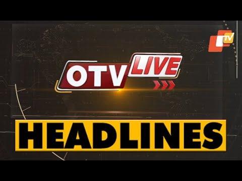 Xxx Mp4 11AM Headlines 19 FEB 2019 OTV 3gp Sex