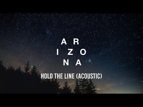 A R I Z O N A Hold the Line Acoustic Lyrics