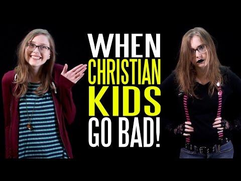 When Good Christian Kids Go BAD!