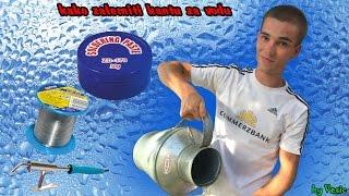 Kako zalemiti kantu za vodu