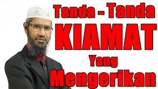 Tanda-Tanda KIAMAT Yang Mengerikan - Dr Zakir Naik Malay Subtitle