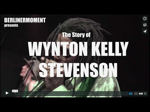BerlinerMoment: The story of WYNTON KELLY STEVENSON