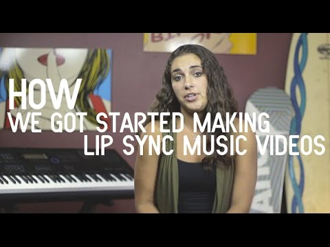 How We Got Started Making Lip Sync Music Videos