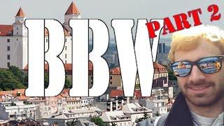 BBW Part 2: BUDAPEST y BRATISLAVA