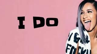 Cardi B - I Do feat. SZA (Lyrics)