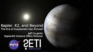 Kepler: The Era of Exoplanets Has Arrived - Jeff Coughlin &  Geert Barentsen (SETI Talk 2017)