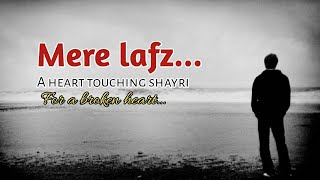 """""""Mere lafz"""" A heart touching shayri for one sided love by shekhar"""
