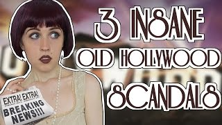 3 INSANE OLD HOLLYWOOD SCANDALS