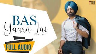 Latest Punjabi Songs 2016   BAS YAARA LAI AUDIO SONG   TARSEM JASSAR   New Punjabi Songs 2016