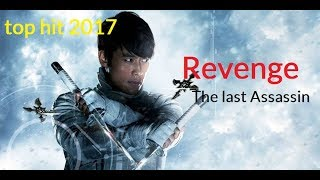 most hit chinese movie of 2017 (Revenge The last Assassin) in hindi dubbed