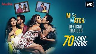 Mismatch | Official Trailer | Comedy Web-series | Rajdeep | Rachel | Mainak | Supurna | Hoichoi