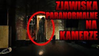 ZJAWISKA PARANORMALNE UCHWYCONE NA KAMERZE-TOP5