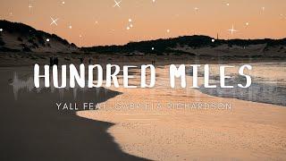 Hundred Miles By Yall - ft - Gabriela Richardson ( Lyrics )