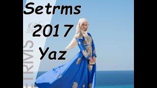 Setrms  2017 İlkbahar Yaz Abiye Elbise Tunik Kap Ferace Modelleri