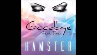 Hamster Feat. Drea - Goodbye