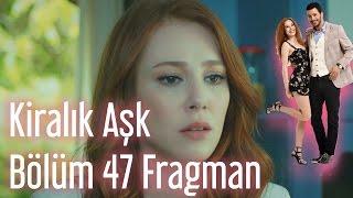 Kiralık Aşk 47. Bölüm Fragman